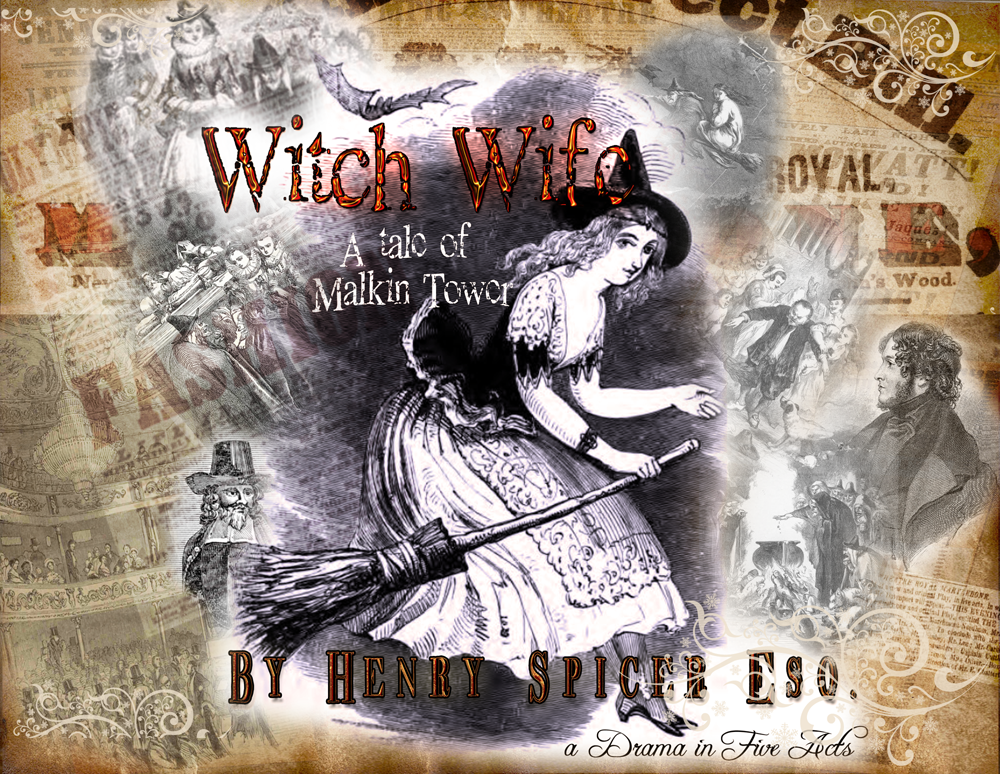 "Anna Cora Mowatt and Henry Spicer's ""The Witch Wife"""