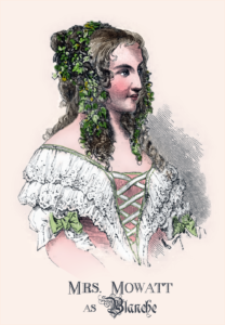 Anna Cora Mowatt as Blanche